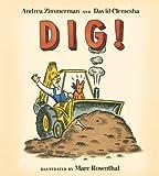 Dig! by Zimmerman, Andrea, Clemesha, David (2014) Board book