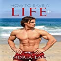 How to Save a Life Audiobook by Andria Large Narrated by Paul Bright