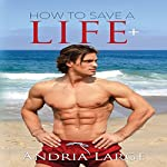 How to Save a Life | Andria Large