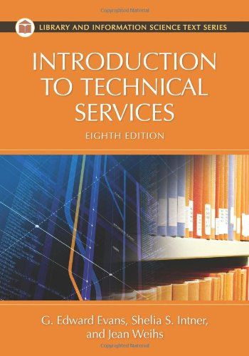 Introduction to Technical Services (Library and Information Science Text Series)