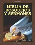 Exodo 1-18: Preacher's Outline and Sermon Bible: Exodus 1-18 (Biblia/Bosque/Serm) (Spanish Edition) (Biblia de bosquejos y sermones A.T.) (0825407273) by Anonimo