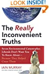The Really Inconvenient Truths: Seven...