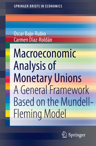 Macroeconomic Analysis of Monetary Unions: A General Framework Based on the Mundell-Fleming Model (SpringerBriefs in Eco