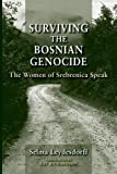 img - for Surviving the Bosnian Genocide: The Women of Srebrenica Speak book / textbook / text book