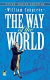 [ [ [ The Way of the World[ THE WAY OF THE WORLD ] By Congreve, William ( Author )Jan-31-1994 Paperback (0486277879) by William Congreve