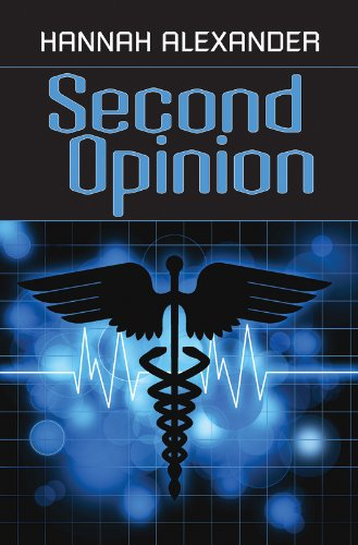 Hannah Alexander - Second Opinion (Healing Touch Series - Book One 1) (English Edition)