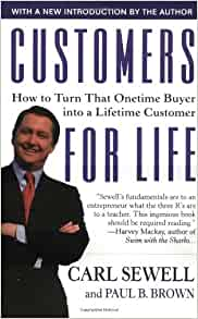 "customers for life by carl sew Free essay: customers for life carl sewell's book ""customers for life"" is devoted to teaching the businessperson of today ways in which they can."