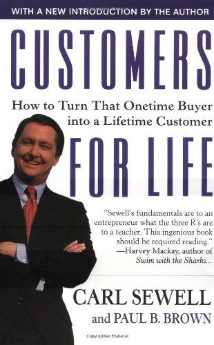 CUSTOMERS FOR LIFE: HOW TO TURN THAT ONE TIME BUYER INTO...