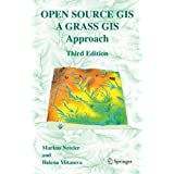 Open Source GIS: A GRASS GIS Approach ~ Markus Neteler