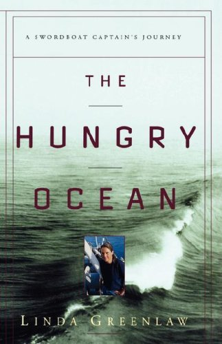 The Hungry Ocean: A Swordboat Captain's Journey, LINDA GREENLAW