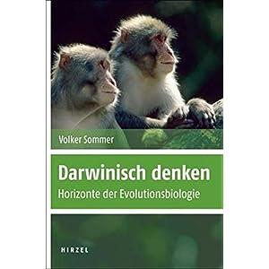 Darwinisch denken: Horizonte in der Evolutionsbiologie