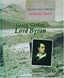 img - for George Gordon, Lord Byron (British Library Writers' Lives Series) book / textbook / text book