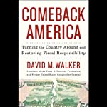 Comeback America: Turning the Country Around and Restoring Fiscal Responsibility | David Walker