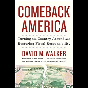 Comeback America: Turning the Country Around and Restoring Fiscal Responsibility | [David Walker]
