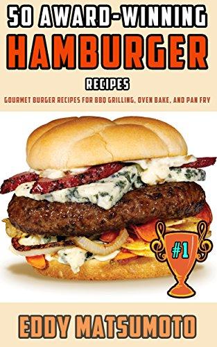 50-award-winning-hamburger-recipes-gourmet-burger-recipes-for-bbq-grilling-oven-bake-and-pan-fry-eng