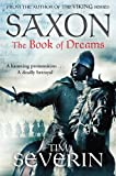 Tim Severin Saxon: The Book of Dreams