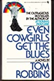 Even Cowgirls Get the Blues (055326611X) by Tom Robbins