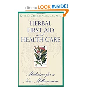 Herbal First Aid and Health Care by Kyle D. D.C. M.H. Christensen