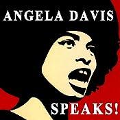 Angela Davis Speaks! | [Angela Davis]