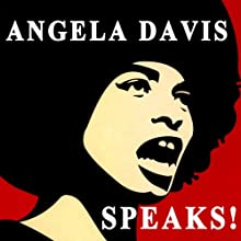 Angela Davis Speaks!  by Angela Davis Narrated by Angela Davis
