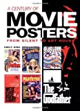 img - for A Century of Movie Posters: From Silent to Art House book / textbook / text book
