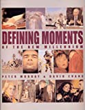 Defining Moments of the New Millennium (1921037032) by Murray, Peter