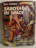 SABOTAGE IN SPACE :  Tom Corbett Space Cadet Adventure #7