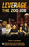 The Zoo Job (A Leverage Novel) (0425253848) by DeCandido, Keith R.A.