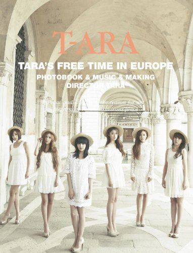 [DVDISO] T-ARA – T-ARA'S FREE TIME IN EUROPE (3DVDs)