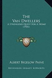 The Van Dwellers the Van Dwellers: A Strenuous Quest for a Home (1901) a Strenuous Quest for a Home (1901)