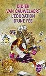 L'Education d'une fée par  Didier van Cauwelaert