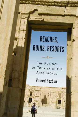 Beaches, Ruins, Resorts: The Politics of Tourism in the...
