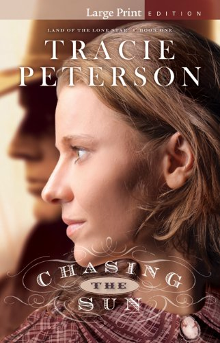 Chasing the Sun (Land of the Lone Star), Peterson, Tracie