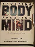 img - for Sporting Body, Sporting Mind: An Athlete's Guide to Mental Training book / textbook / text book