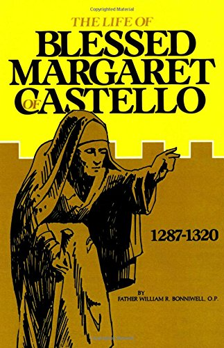 The Life of Blessed Margaret of Castello, 1287-1320 PDF