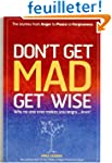 Don't Get Mad Get Wise: Why No One Ev...