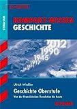 Kompakt-Wissen Gymnasium / Geschichte Oberstufe Abitur: Von der Französischen Revolution bis heute
