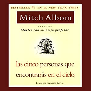 Las Cinco Personas que Encontraras en el Cielo [The Five People You Meet In Heaven] Hörbuch
