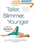 Taller, Slimmer, Younger: 21 Days to...