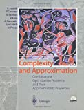img - for Complexity and Approximation: Combinatorial Optimization Problems and Their Approximability Properties book / textbook / text book