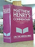 Mathew Henry's Commentary on the Whole Bible (0310260191) by Henry, Matthew