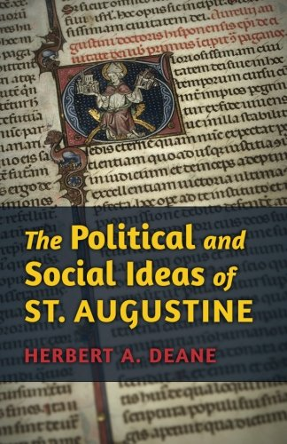 The Political and Social Ideas of St. Augustine (Herbert Deane compare prices)