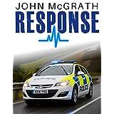 Response: A Frontline Police Officer's Storyby John McGrath