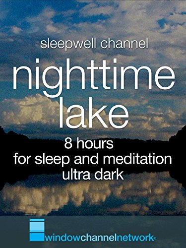 Nighttime Lake, 8 hours for Sleep and Meditation, ultra dark