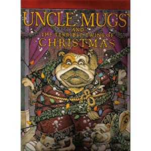 Uncle Mugsy and the terrible twins of Christmas Eric Metaxas