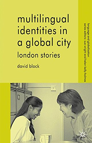 Multilingual Identities in a Global City: London Stories (Language and Globalization)