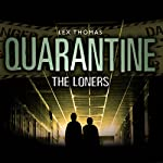 Quarantine: The Loners | Lex Thomas