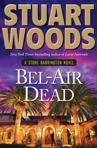 Bel Air Dead by Woods, Stuart [Putnam Adult,2011] (Hardcover) (Bel Air Dead compare prices)