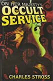 On Her Majesty's Occult Service (0739481126) by Stross,Charles