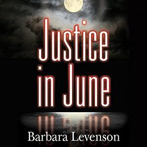 Justice in June | [Barbara Levenson]